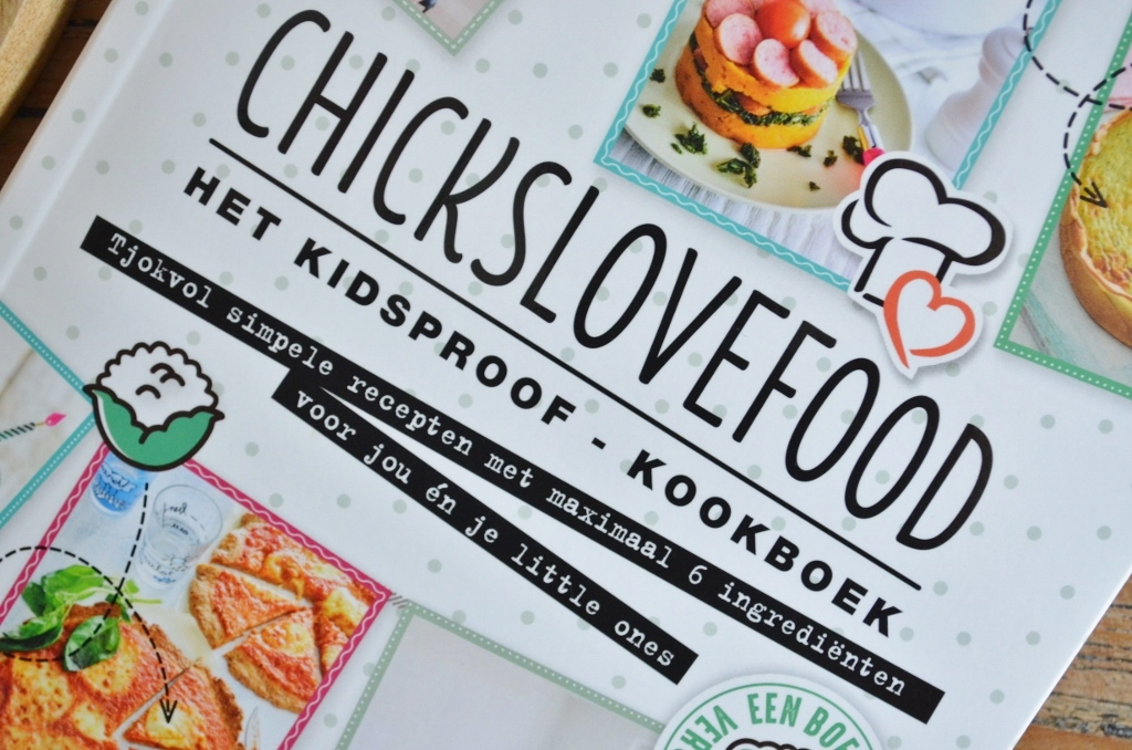 ChicksLoveFood - Het Kidsproof Kookboek